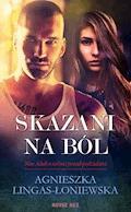 Skazani na ból - Agnieszka Lingas-Łoniewska - ebook