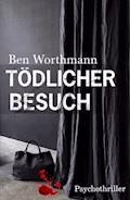 Tödlicher Besuch - Ben Worthmann - E-Book