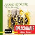 Przedwiośnie (Stefan Żeromski) - opracowanie - Andrzej I. Kordela, M. Bodych - ebook
