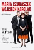 BOKS NA PTAKU, czyli każdy szczyt ma swój Czubaszek i Karolak - Maria CZubaszek - ebook