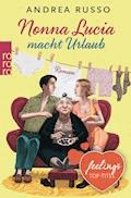 Nonna Lucia macht Urlaub - Andrea Russo - E-Book