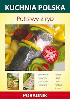 Potrawy z ryb. Kuchnia polska. Poradnik - Anna Smaza - ebook
