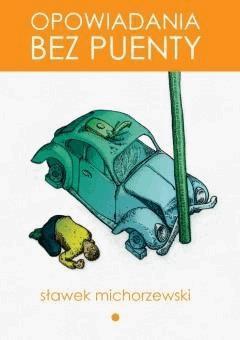 Opowiadania bez puenty - Sławek Michorzewski - ebook