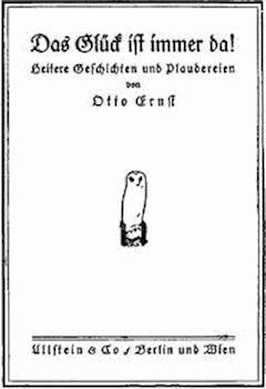 Das Glück ist immer da! Heitere Geschichten und Plaudereien - Schmidt, Otto Ernst - E-Book