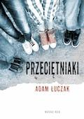 Przeciętniaki - Adam Łuczak - ebook