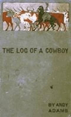 The Log of a Cowboy - Andy Adams - ebook