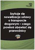 Szykuje się nowelizacja ustawy o transporcie drogowym – czego powinni obawiać się przewoźnicy - Adam Hrycak - ebook