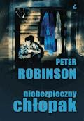 Niebezpieczny chłopak - Peter Robinson - ebook