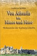 Von Atlantis bis Minos und Mose - Andreas Köhler - E-Book