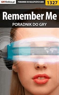 "Remember Me - poradnik do gry - Jacek ""Stranger"" Hałas - ebook"