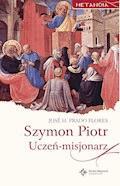 Szymon Piotr. Uczeń-misjonarz - José H. Prado Flores - ebook