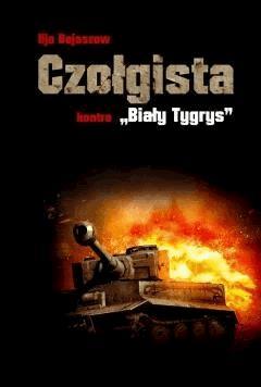 """Czołgista kontra ,,Biały Tygrys"""" - Iija Bojaszow - ebook"""