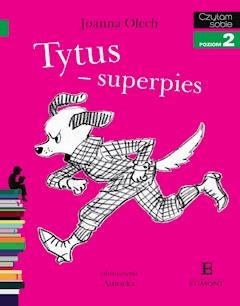 Tytus - superpies. Czytam sobie - poziom 2 - Joanna Olech - ebook