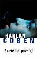 Sześć lat później - Harlan Coben - ebook + audiobook