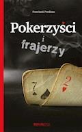 Pokerzyści i frajerzy - Franciszek Przeklasa - ebook