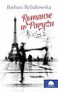 Romanse w Paryżu. - Barbara Rybałtowska - ebook