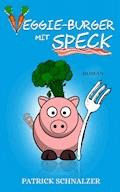 Veggie-Burger mit Speck - Patrick Schnalzer - E-Book