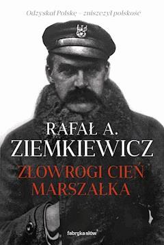 Złowrogi cień Marszałka - Rafał A. Ziemkiewicz - ebook