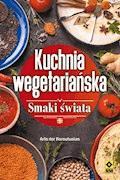 Kuchnia wegetariańska. Smaki świata - Arto der Haroutunian - ebook