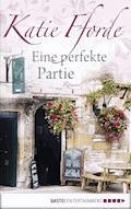 Eine perfekte Partie - Katie Fforde - E-Book