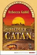 Die Siedler von Catan - Rebecca Gablé - E-Book