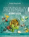 Przyprawy, które leczą - Karolina Szaciłło, Maciej Szaciłło - ebook