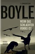 Wenn das Schlachten vorbei ist - T.C. Boyle - E-Book