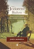 Nad Jeziorem Białym - John Borrell - ebook