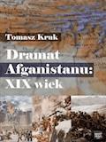 Dramat Afganistanu: XIX wiek - Tomasz Kruk - ebook