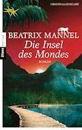 Die Insel des Mondes - Beatrix Mannel - E-Book