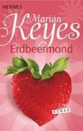 Erdbeermond - Marian Keyes - E-Book