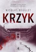Krzyk - Nicolas Beuglet - ebook