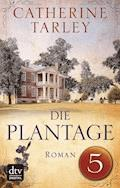 Die Plantage - Teil 5 - Catherine Tarley - E-Book