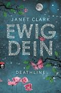 Deathline - Ewig dein - Janet Clark - E-Book