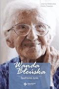 Wanda Błeńska. Spełnione życie - Joanna Molewska, Marta Pawelec - ebook