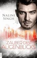 Zauber des Augenblicks - Nalini Singh - E-Book