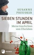 Sieben Stunden im April - Susanne Preusker - E-Book
