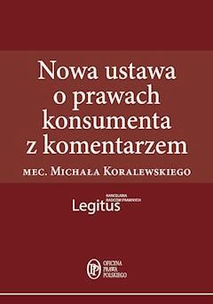 Nowa ustawa o prawach konsumenta z komentarzem - Michał Koralewski - ebook