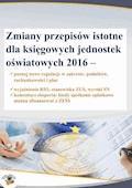 Zmiany przepisów istotne dla księgowych jednostek oświatowych 2016 - Lidia Pogodzińska - ebook