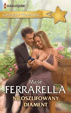Nieoszlifowany diament - Marie Ferrarella - ebook