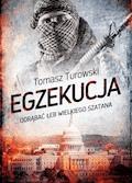 Egzekucja. Odrąbać łeb wielkiego szatana - Tomasz Turowski - ebook