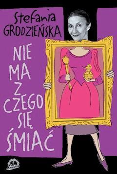Nie ma z czego się śmiać - Stefania Grodzieńska - ebook