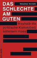 Das Schlechte am Guten - Maternus Millett - E-Book