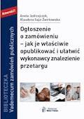 Ogłoszenie o zamówieniu – jak je właściwie opublikować i ułatwić wykonawcy znalezienie przetargu - Aneta Jędrzejczyk - ebook