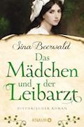 Das Mädchen und der Leibarzt - Sina Beerwald - E-Book