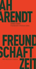 Freundschaft in finsteren Zeiten - Hannah Arendt - E-Book