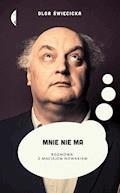 Mnie nie ma. Rozmowa z Maciejem Nowakiem - Olga Święcicka - ebook