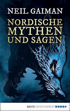 Nordische Mythen und Sagen - Neil Gaiman - E-Book