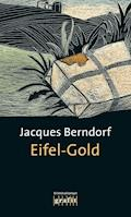 Eifel-Gold - Jacques Berndorf - E-Book
