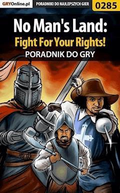 """No Man's Land: Fight For Your Rights! - poradnik do gry - Szymon """"Wojak"""" Krzakowski - ebook"""